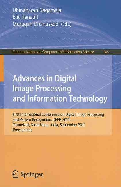 Advances in Digital Image Processing and Information Technology By Nagamalai, Dhinaharan (EDT)/ Renault, Eric (EDT)/ Dhanuskodi, Murugan (EDT)